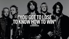 You got to lose to know how to win.