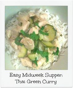 An easy midweek #family supper.  Quick and simple Thai green chicken curry that even the #kids will love.