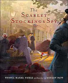The Scarlet Stockings Spy! Teaching upper intermediate and middle school students using picture books for the American Revolution. Highly motivating story with incredible pictures!