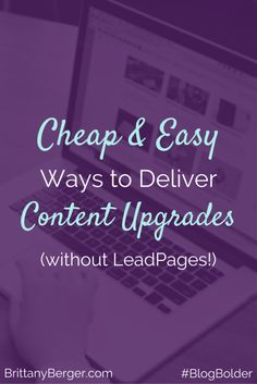 If you're only using LeadPages to deliver your content upgrades, you're REALLY wasting your money. There are much better, cheaper, and simpler ways. Learn how to grow your blog's email list on the cheap with these free ways to deliver content upgrades.