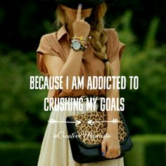 Because I am driven. I am a dreamer. I am addicted to crushing my goals.   Mompreneur. Inspirational Quotes for Female Entrepreneurs. Lady Boss. Creative Momista. Game Changer. Brave. Fearless. Unstoppable. Courageous.   creativemomista.com