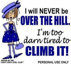Growing Old Gracefully | Over the Hill? Never! #funny