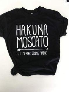 HAKUNA MOSCATO Wine T shirt Tee Epcot Drinking Around the