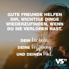 VISUAL STATEMENTS® - unique quotes and sayings- VISUAL STATEMENTS® – Einzigartige Zitate und Sprüche Good friends help you find important things when you lose them. Your smile, your hope and your courage. I Love You Quotes For Him, Best Love Quotes, Friendship Love, Friendship Quotes, Unique Quotes, Quotation Marks, Real Friends, Find Friends, Visual Statements