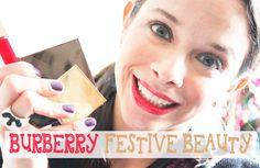 Burberry Festive Beauty Collection   Video   Gloss Boudoir