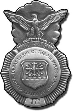 Air Police USAF . this is the badge that is issued to Security Personal.     Yes I was one of they personal.
