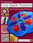 Free #eBook from FaveQuilts: 12 Awesome Free #Quilt Patterns and Small Quilted Projects
