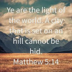 Ye are the light of the world...