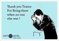 Thank u TRANCE!!!