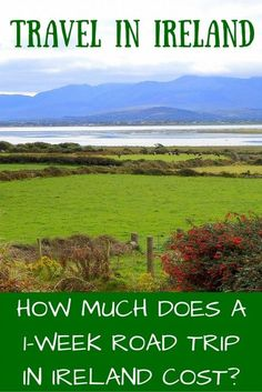 Travel budget for a road trip through Ireland. Here's a look at what 1 week in Ireland costs to help you plan your very own trip to Ireland.