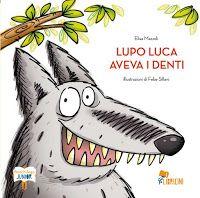 """""""LUPO LUCA AVEVA I DENTI E LA BOCCA COME UN FORNO BISOGNAVA STARE ATTENTI NON GIRARGLI TANTO ATTORNO."""""""