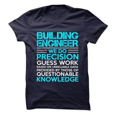 Awesome Shirt for ** BUILDING-ENGINEER **, Order HERE ==> https://www.sunfrog.com/No-Category/Awesome-Shirt-for-BUILDING-ENGINEER--114002019-Guys.html?41088