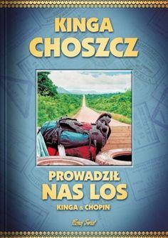 Prowadził nas los - Kinga Choszcz, Radosław Siuda