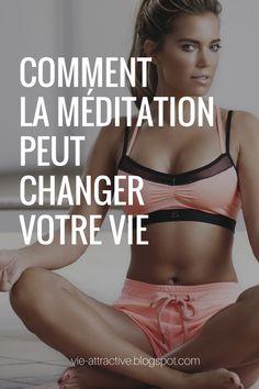 Comment la méditation peut changer votre vie