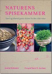 Naturens spisekammer af Anette Eckmann, ISBN 9788756796460