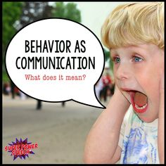 Super Power Speech: Behavior As Communication--what does it mean? Pinned by SOS Inc. Resources. Follow all our boards at pinterest.com/sostherapy/ for therapy resources.