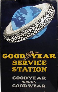 Sign for Goodyear Service Station. Goodyear means Good Wear is stated along the bottom.