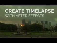 Multiple timelase tutorials Create Timelapse Sequence in After Effects