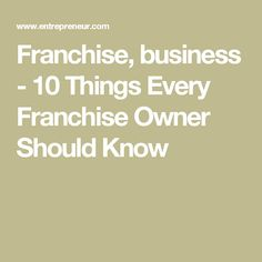 Franchise, business - 10 Things Every Franchise Owner Should Know