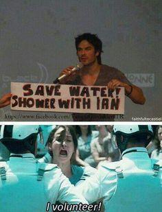 Oh, I'd love to, haha :D #savewater #iansomerhalder