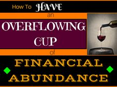 How to Have an Overflowing Cup of Financial Abundance.    Learn about the Jewish Havdalah ceremony and what it can teach you about achieving financial abundance in your life  #Finances #abundance #money