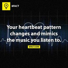 """""""Your heartbeat pattern changes and mimics the music you listen to."""" #MusicTherapy #Music #8fact"""
