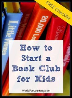 How to Start a Book Club for Kids [FREE Checklist] | World For Learning #kidlit