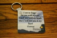 """2.25 inch x 2.25 inch square keychain made of fiber reinforced plastic. Printed with the """" Forever In My Heart"""" poem on both sides.These keychains arevery durable. These will not scratch and are made using a digital process where the image is permanently imprinted into the keychain.If you would like your personal photo can be added to the back for an additional $2.50"""