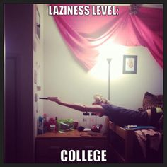 The level of laziness in college is amazing Laziness, Lazy, College, Amazing, Funny, University, Funny Parenting, Hilarious, Fun