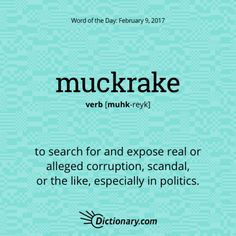 Muckrake. Great Political Word From The U002770s! This Word Is Actually Older  Than