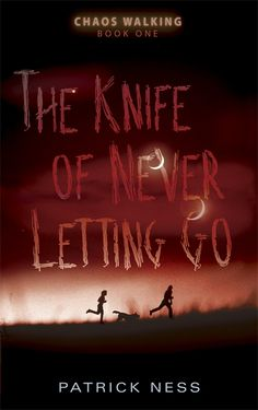 The Knife of Never Letting Go by Patrick Ness. Very popular dystopian series, part of the Chaos Walking series. Ya Books, Books To Read, Letting Go Book, Chaos Walking, Young Adult Fiction, Ya Novels, Books For Teens, What To Read, The Book