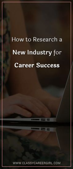 How to Research a New Industry for Career Success