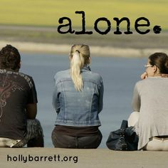 How do you feel about being alone?   Alone | Holly Barrett