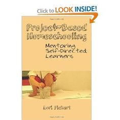 Project-Based Homeschooling: Mentoring Self-Directed Learners: Lori McWilliam Pickert: 9781475239065: Amazon.com: Books