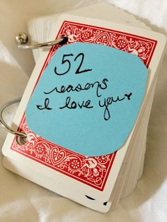52 reasons I love you. I've pinned something similar to this before, but I love that this one is handwritten.