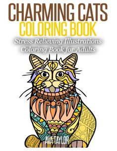 Charming Cats Coloring Book: Stress Relieving Illustrations Coloring Book for Adults by Ava Taylor http://www.amazon.com/dp/1517310288/ref=cm_sw_r_pi_dp_G5rgwb1SYD40E