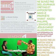 KACOU PHILIPPE EST À LA RESSEMBLANCE DES PROPHÈTES VENUS DE DIEU...