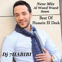 Hussein Al Deek New Mix Soon Al Waed Waed Dj 7HABIBI by Osama Dj 7Habibi on SoundCloud