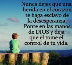 Nunca dejes que una herida en el corazón te haga esclavo de la desesperanza. - † Imágenes con Frases de Bendiciones y Cristianas †