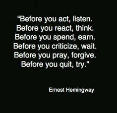 Listen. Think. Earn. Wait.Forgive. Try.
