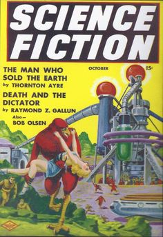"""Science Fiction October 1940.  Not only is a bird carrying away a woman, there's also a story called """"The Man Who Sold the Earth."""" I definitely would have shelled out the 15 cents for this one."""