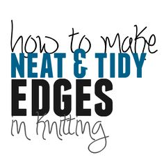 Nice edges in knitting are easy with this simple trick.