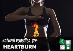 Natural Remedies for Heartburn Natural Remedies for Heartburn