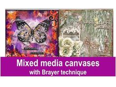 Mixed Media Canvases with Brayer technique Mixed Media Journal, Mixed Media Canvas, Mixed Media Art, Mix Media, Mixed Media Techniques, Art Techniques, Big Butterfly, Art Basics, New Media Art