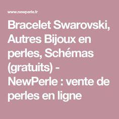 Bracelet Swarovski, Autres Bijoux en perles, Schémas (gratuits) - NewPerle : vente de perles en ligne