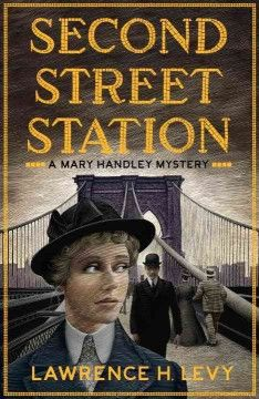 June- Second Street Station : a Mary Handley mystery by Lawrence H. Levy. A new #mystery series debut!