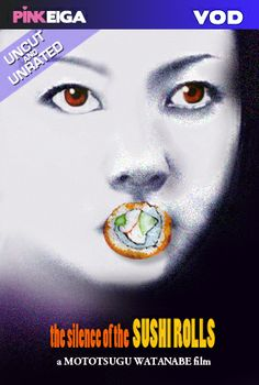 Silence of THe Sushi Rolls (Japanese Language Erotica film) - official page     http://www.pinkeiga.com/films/semen-demon/