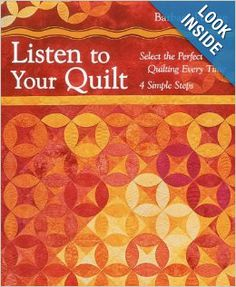 Listen to Your Quilt: Select the Perfect Quilting Every Time - 4 Simple Steps: Barbara Persing: 9781607055006: Amazon.com: Books