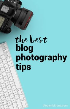 Want better blog pictures? Check out this epic list of photography tips and tutorials for bloggers.