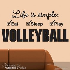Large Volleyball Sports Decor Vinyl Wall Decal - Life is simple Eat Sleep Play Volleyball